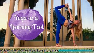 Yoga as a Learning Tool