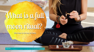 What is a Full Moon Ritual?