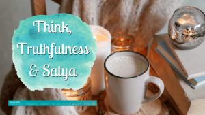 Think, Truthfulness and Satya