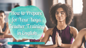 How to prepare for your YTT as a multilingual yoga teacher