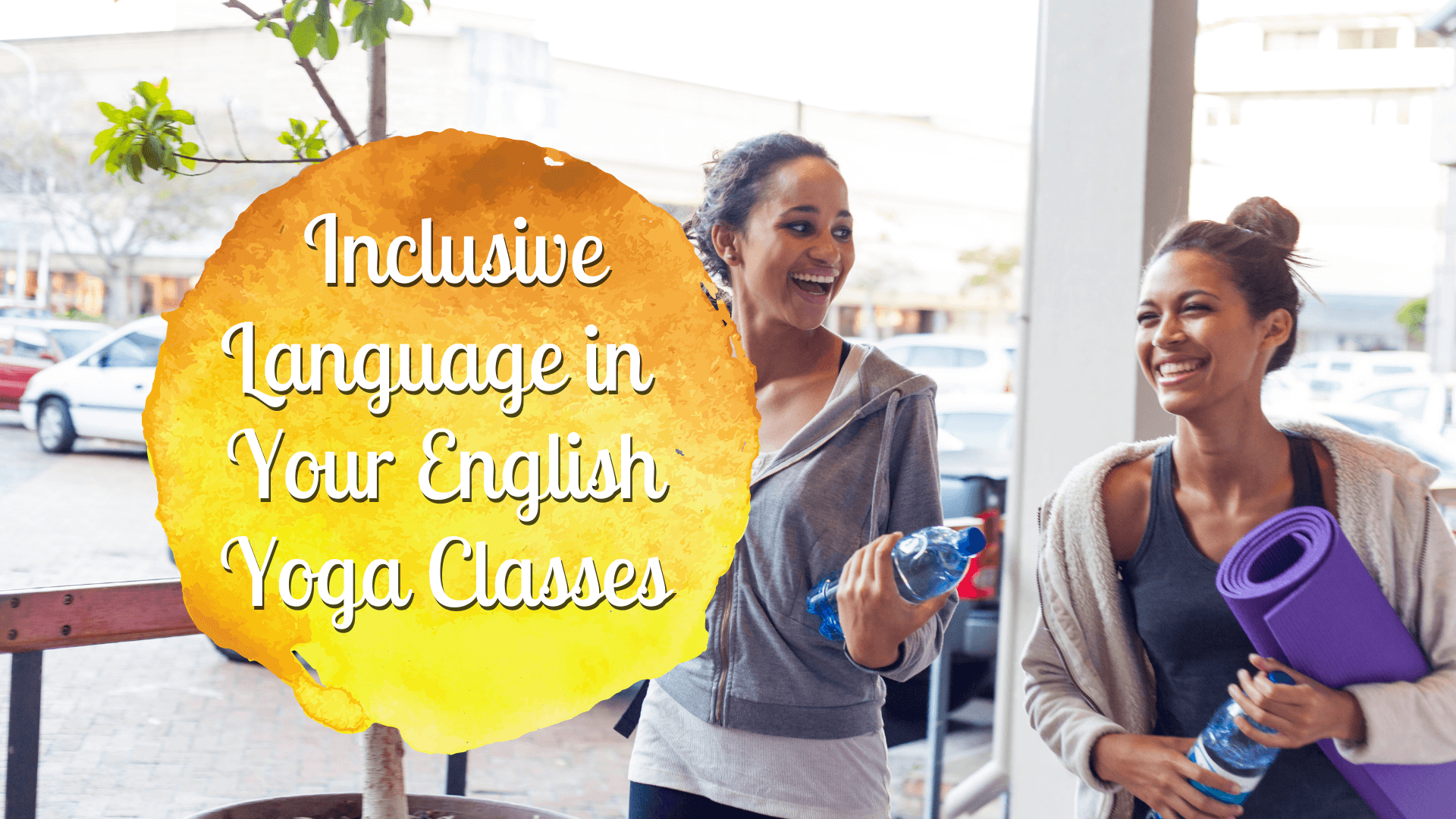 Being Aware of Inclusive Language in your English yoga classes