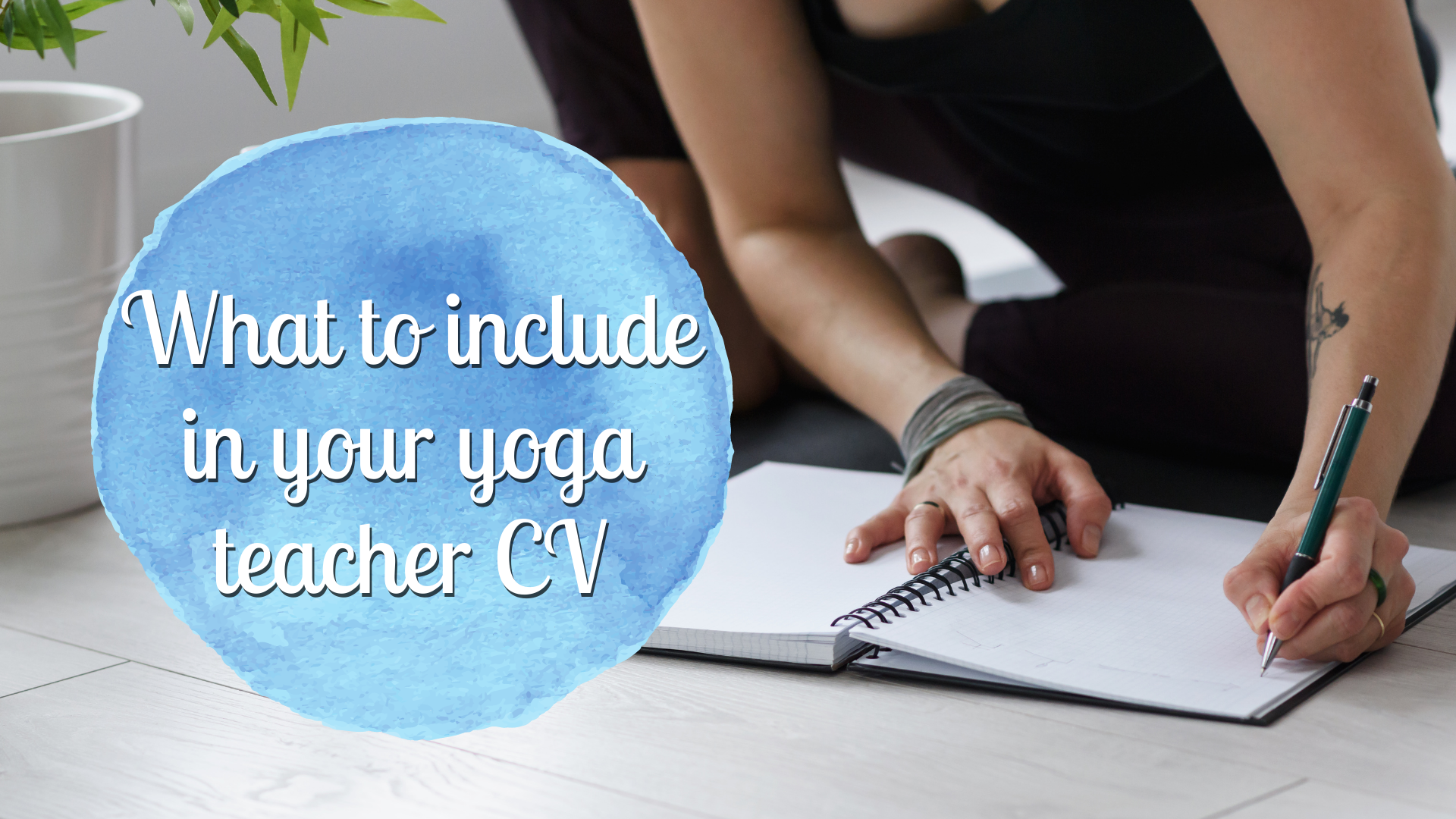 What to include in your yoga teacher CV